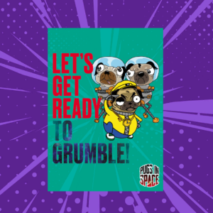 Green cartoon background poster with three cartoon pugs and lets get ready to grumble text on a purple cartoon background